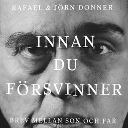 Donner, Jörn Donner; Rafael - Innan du försvinner, audiobook