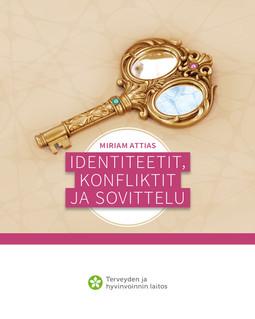 Attias, Miriam - Identiteetit, konfliktit ja sovittelu, ebook