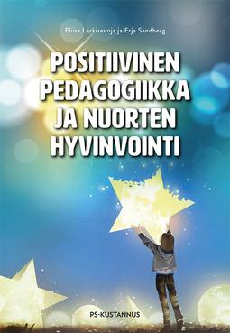 Leskisenoja, Eliisa - Positiivinen pedagogiikka ja nuorten hyvinvointi, ebook