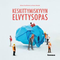 Huotilainen, Minna - Keskittymiskyvyn elvytysopas, äänikirja