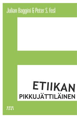 Baggini, Julian - Etiikan pikkujättiläinen, ebook