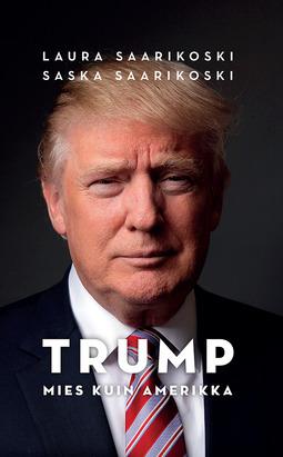 Saarikoski, Laura - Trump - mies kuin Amerikka, e-kirja