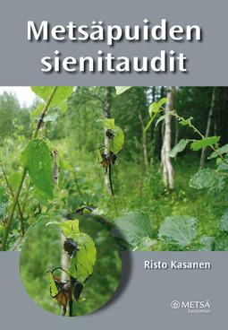 Kasanen, Risto - Metsäpuiden sienitaudit, e-kirja