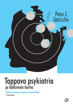 Gøtzsche, Peter C. - Tappava psykiatria ja lääkinnän harha, e-kirja