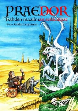 (toimittanut), Erkka Leppänen - Praedor - Kahden maailman seikkailijat, e-kirja