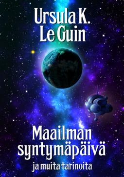Guin, Ursula K. Le - Maailman syntymäpäivä ja muita tarinoita, e-kirja