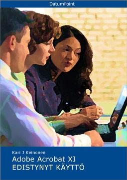 Keinonen, Kari J - Adobe Acrobat XI - Edistynyt käyttö, e-kirja