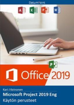 Keinonen, Kari J - Microsoft Project 2019 Eng - Käytön perusteet, e-kirja