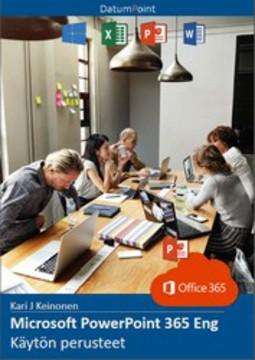 Keinonen, Kari J - Microsoft PowerPoint 365 Eng - Käytön perusteet, e-kirja