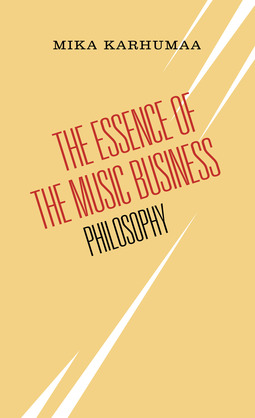 Karhumaa, Mika - The Essence of the Music Business - Philosophy, ebook