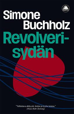 Buchholz, Anne Kilpi Simone - Revolverisydän, e-kirja