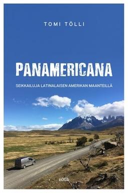 Tölli, Tomi - Panamericana: Seikkailuja Latinalaisen Amerikan maanteillä, ebook