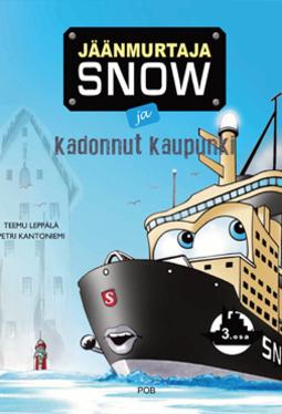 Leppälä, Teemu - Jäänmurtaja Snow ja kadonnut kaupunki, e-kirja