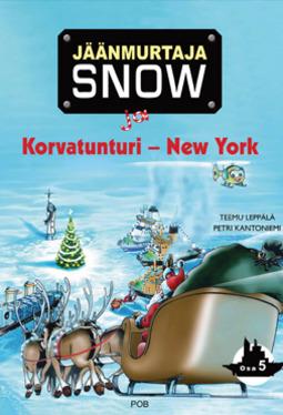Leppälä, Teemu - Jäänmurtaja Snow ja Korvatunturi – New York, e-kirja