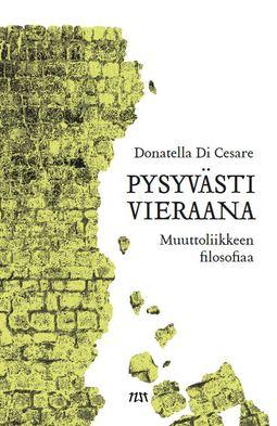 Donatella Di Cesare - Pysyvästi vieraana. Muuttoliikkeen filosofiaa, e-kirja