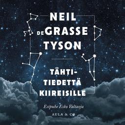 Tyson, Neil deGrasse - Tähtitiedettä kiireisille, äänikirja