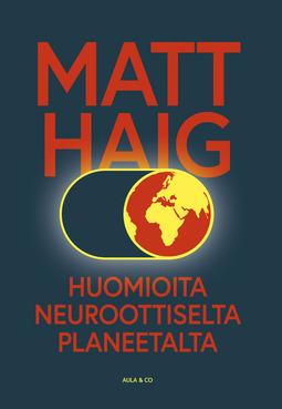 Haig, Matt - Huomioita neuroottiselta planeetalta, e-kirja