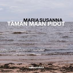 Susanna, Maria - Tämän maan pidot, ebook