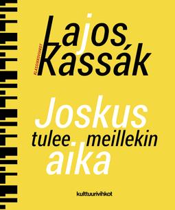 Kassák, Lajos - Joskus tulee meillekin aika, e-kirja