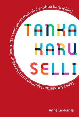 Lukkarila, Anne - Tankakaruselli, ebook