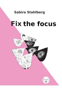 Stahlberg, Sabira - Fix the focus, e-kirja