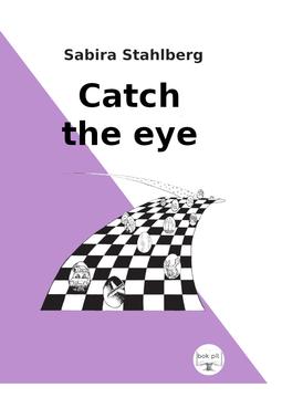 Stahlberg, Sabira - Catch the eye, ebook