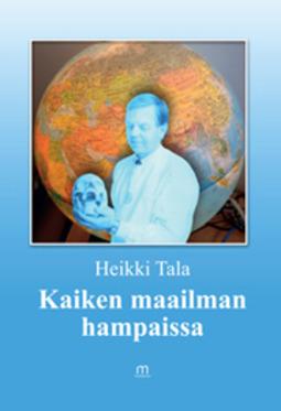 Tala, Heikki - Kaiken maailman hampaissa, e-kirja