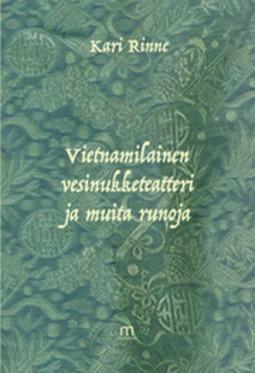 Rinne, Kari - Vietnamilainen vesinukketeatteri ja muita runoja, e-kirja
