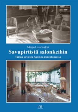 Sarkki, Marja-Liisa - Savupirtistä salonkeihin, ebook