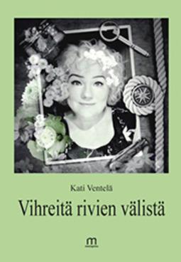Ventelä, Kati - Vihreitä rivien välistä, e-kirja