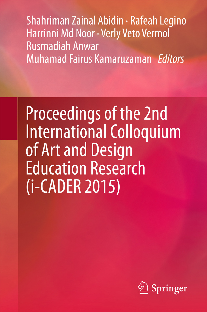 Abidin, Shahriman Zainal - Proceedings of the 2nd International Colloquium of Art and Design Education Research (i-CADER 2015), ebook