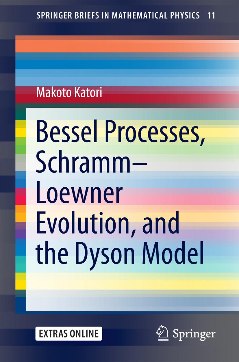 Katori, Makoto - Bessel Processes, Schramm–Loewner Evolution, and the Dyson Model, ebook