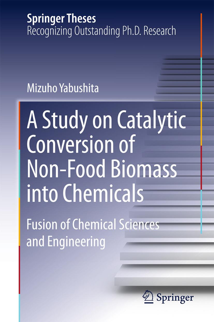 Yabushita, Mizuho - A Study on Catalytic Conversion of Non-Food Biomass into Chemicals, ebook