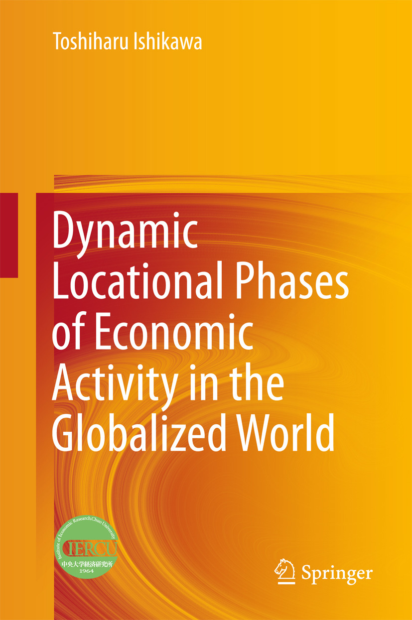 Ishikawa, Toshiharu - Dynamic Locational Phases of Economic Activity in the Globalized World, ebook