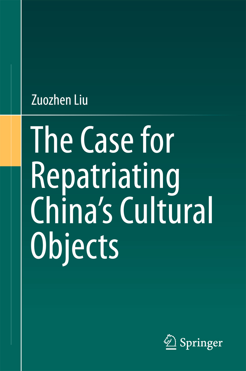 Liu, Zuozhen - The Case for Repatriating China's Cultural Objects, ebook