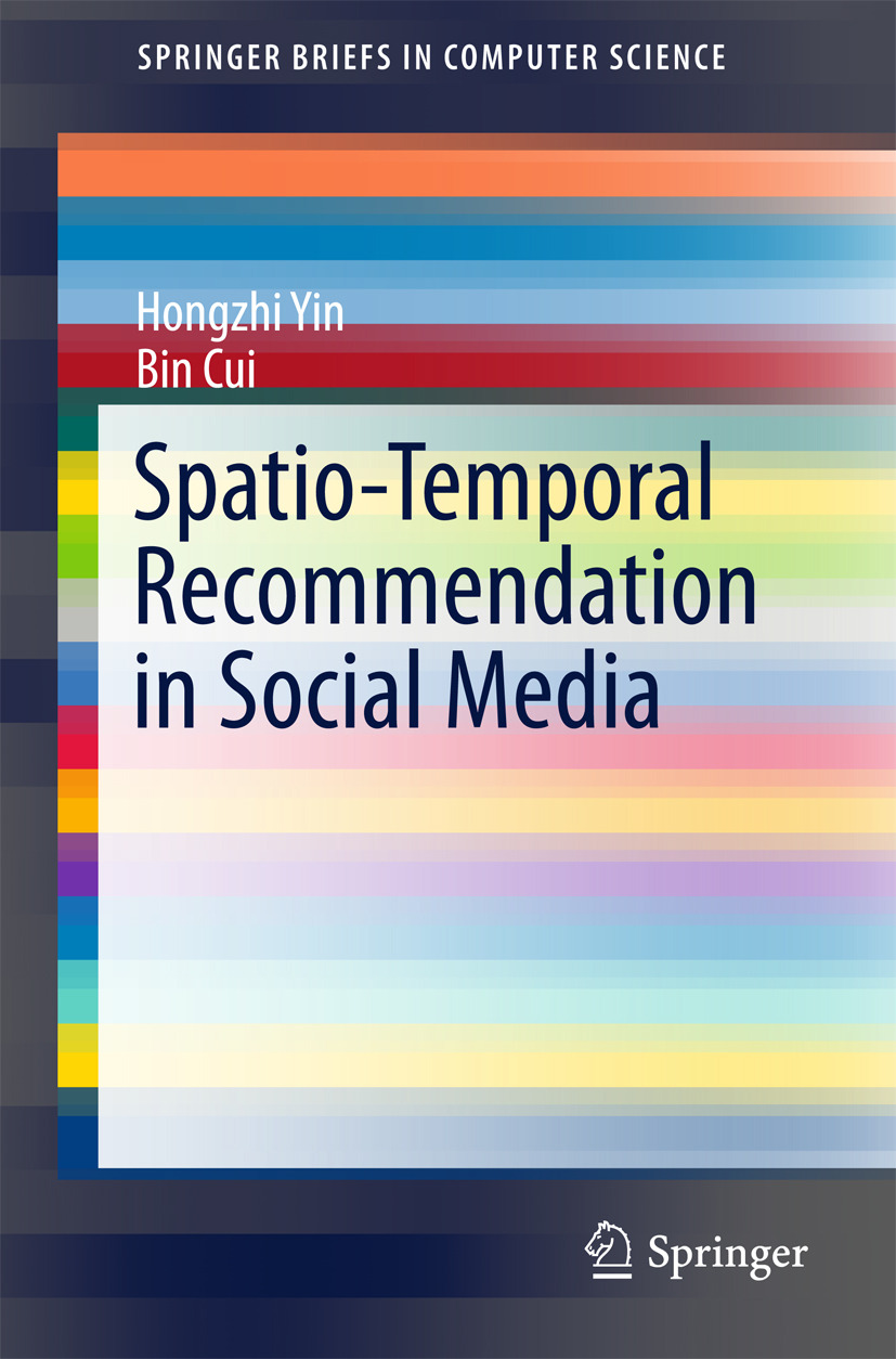 Cui, Bin - Spatio-Temporal Recommendation in Social Media, ebook