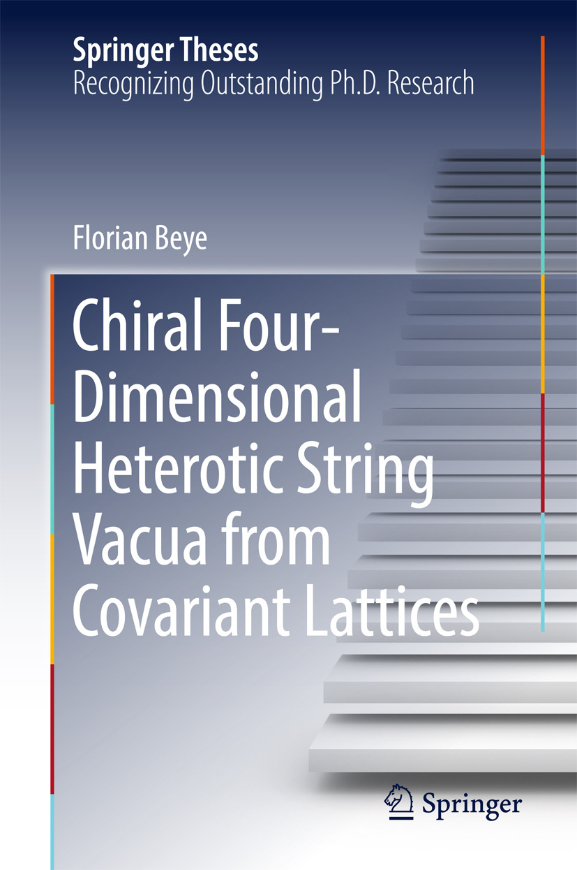 Beye, Florian - Chiral Four-Dimensional Heterotic String Vacua from Covariant Lattices, ebook