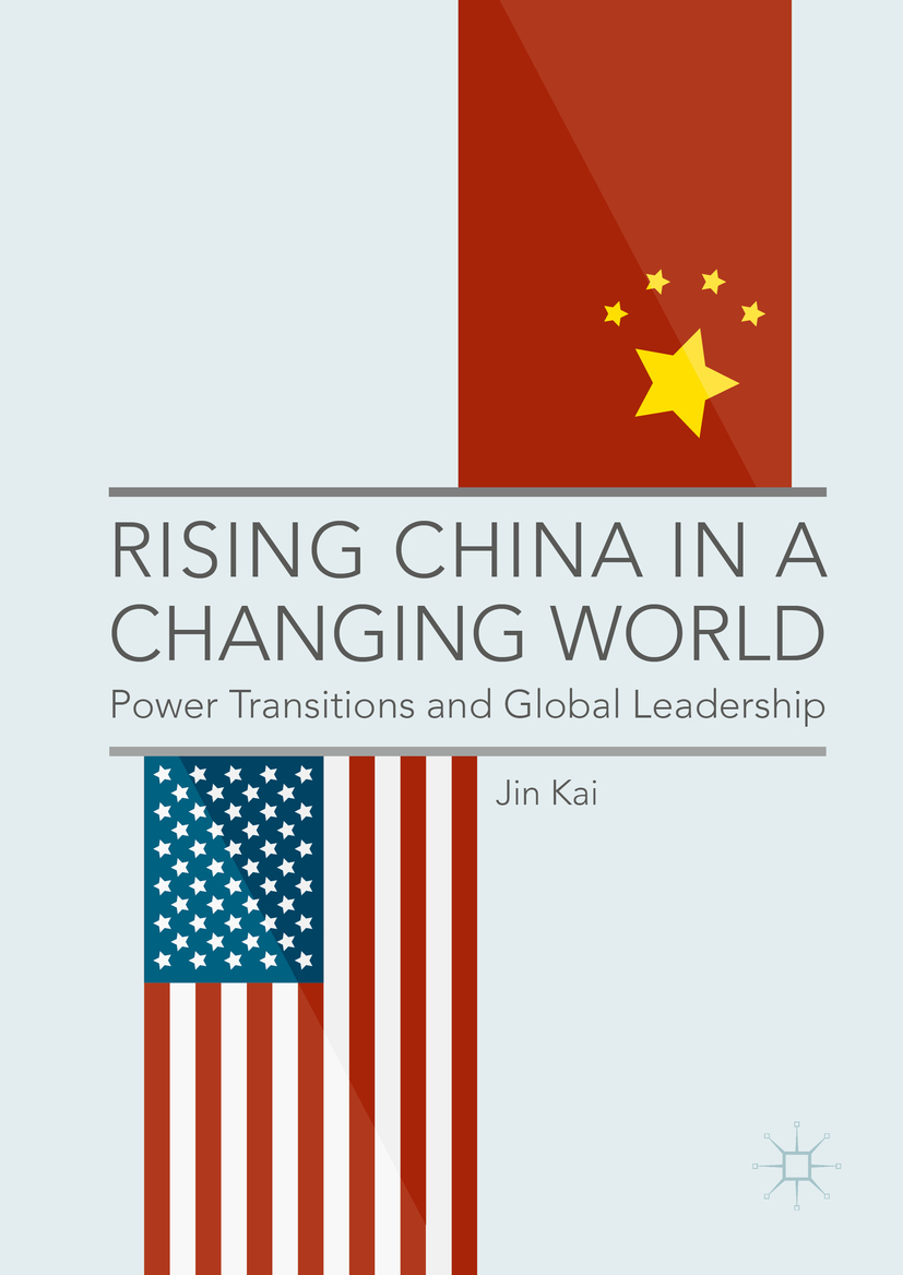 Kai, Jin - Rising China in a Changing World, ebook