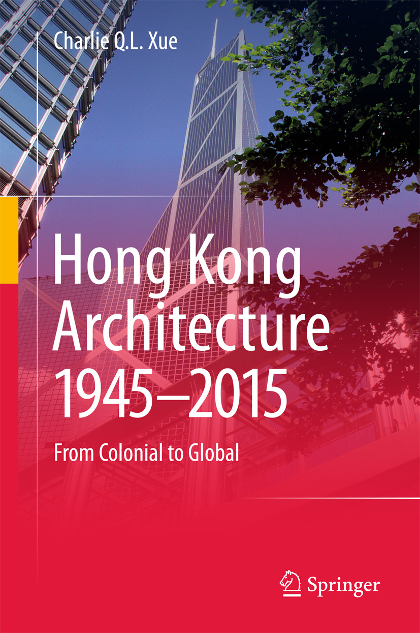 Xue, Charlie Q. L. - Hong Kong Architecture 1945-2015, ebook