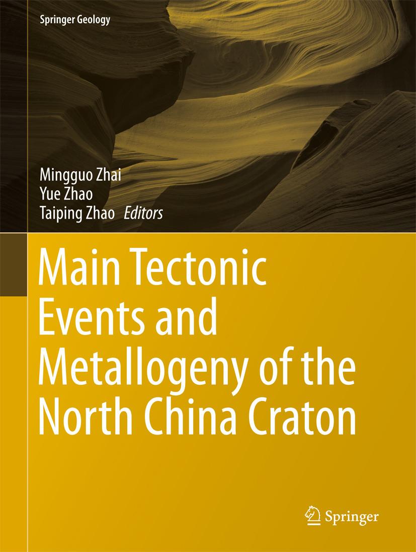 Zhai, Mingguo - Main Tectonic Events and Metallogeny of the North China Craton, ebook