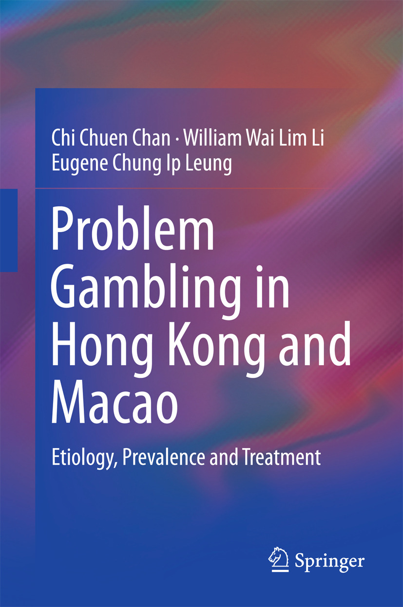 Chan, Chi Chuen - Problem Gambling in Hong Kong and Macao, ebook