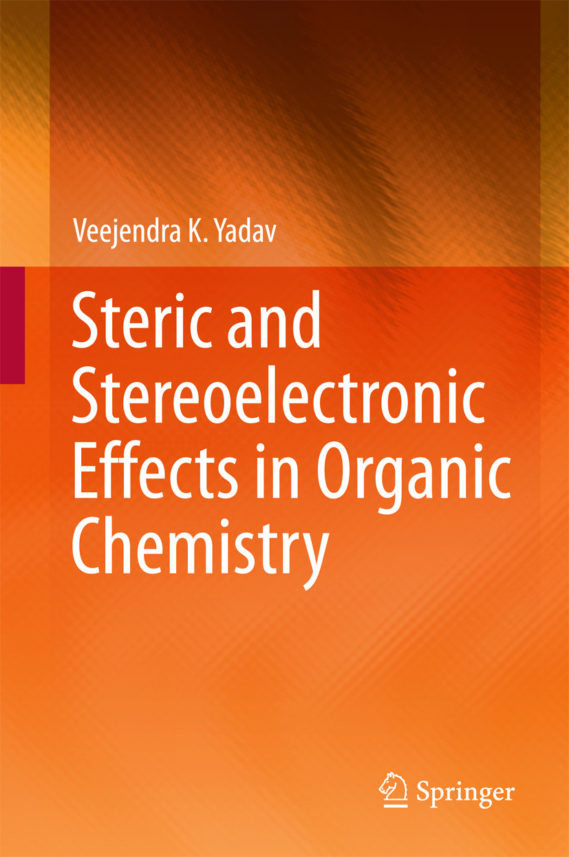 Yadav, Veejendra K. - Steric and Stereoelectronic Effects in Organic Chemistry, e-bok