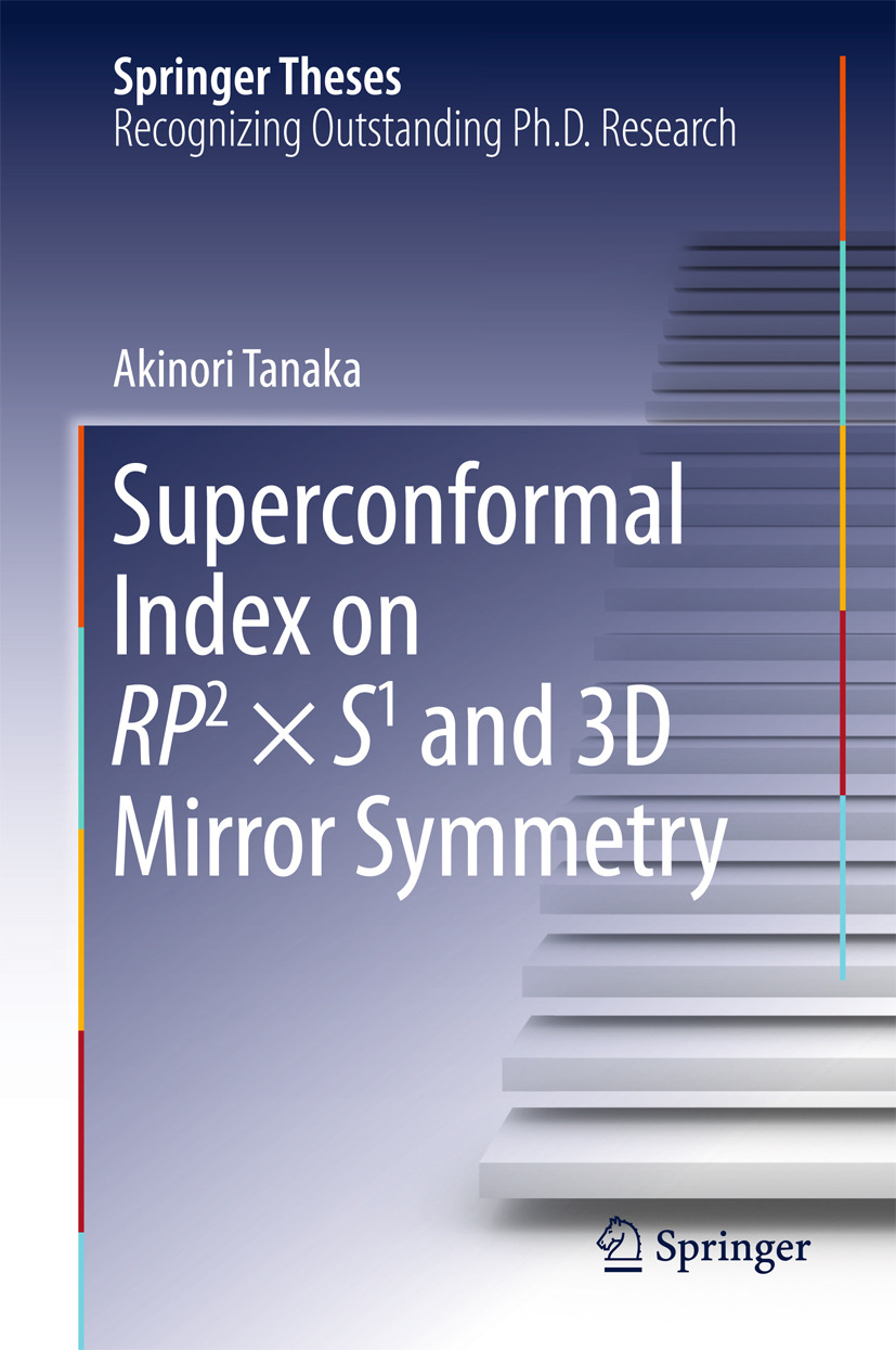 Tanaka, Akinori - Superconformal Index on RP2 × S1 and 3D Mirror Symmetry, ebook