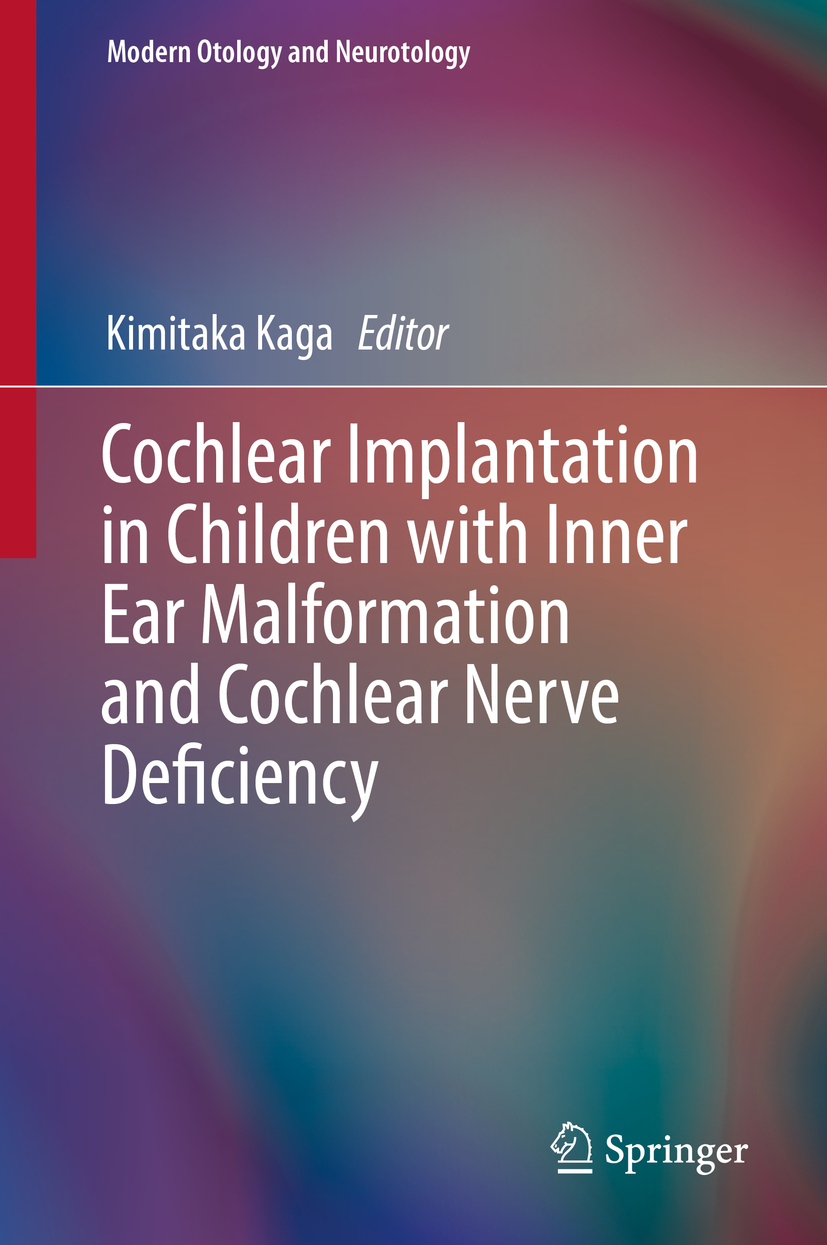 Kaga, Kimitaka - Cochlear Implantation in Children with Inner Ear Malformation and Cochlear Nerve Deficiency, ebook