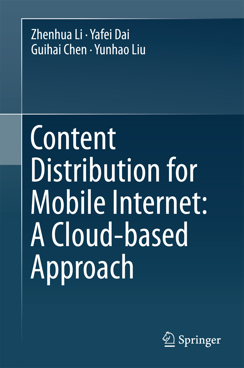 Chen, Guihai - Content Distribution for Mobile Internet: A Cloud-based Approach, ebook