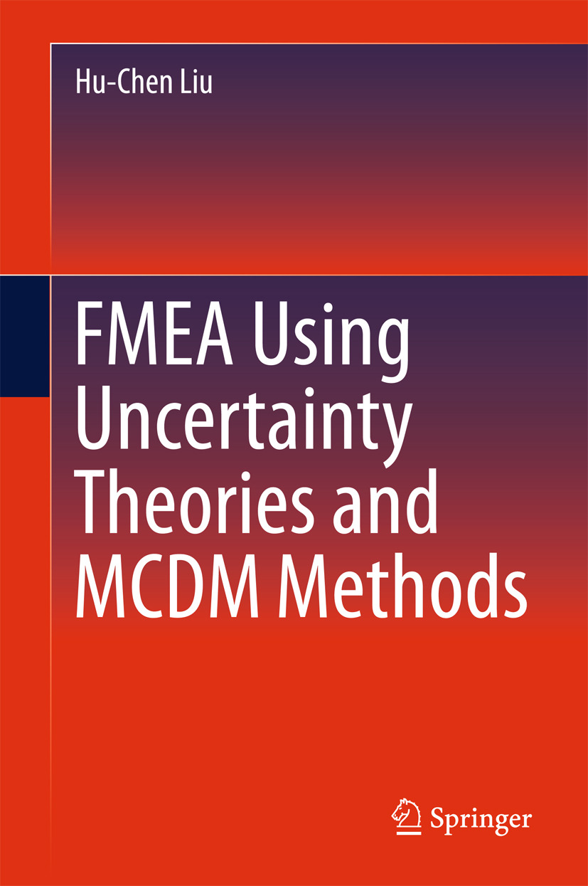 Liu, Hu-Chen - FMEA Using Uncertainty Theories and MCDM Methods, ebook