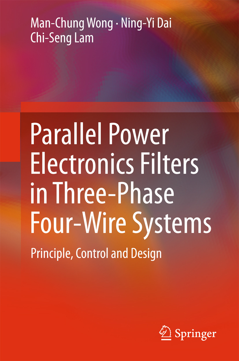 Dai, Ning-Yi - Parallel Power Electronics Filters in Three-Phase Four-Wire Systems, ebook
