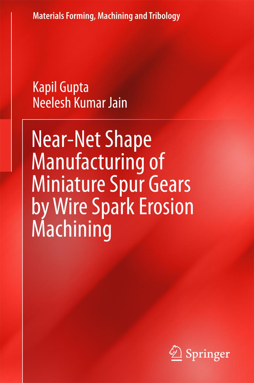 Gupta, Kapil - Near-Net Shape Manufacturing of Miniature Spur Gears by Wire Spark Erosion Machining, e-bok