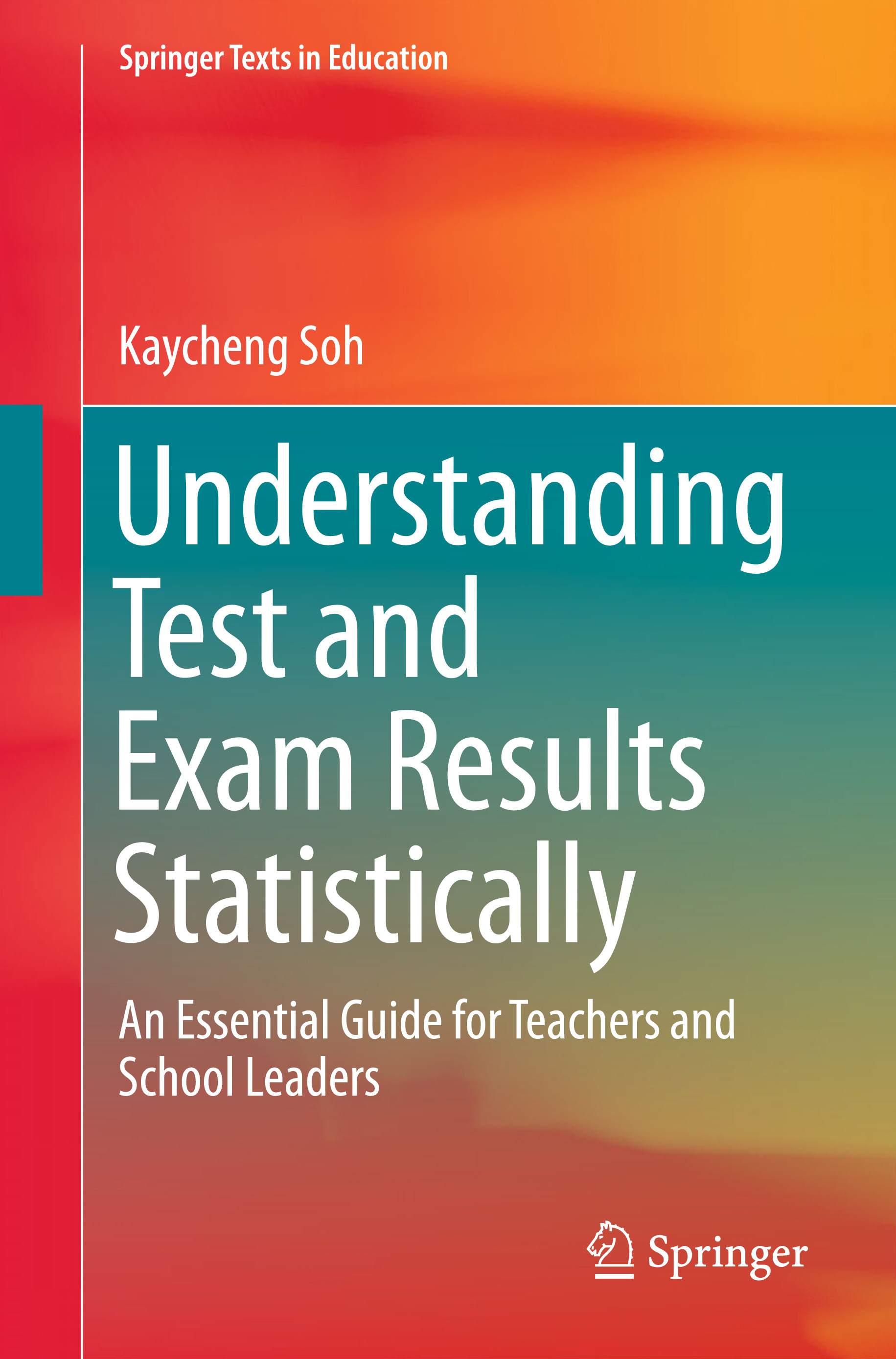 Soh, Kaycheng - Understanding Test and Exam Results Statistically, ebook