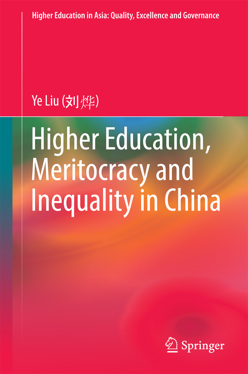 Liu, Ye - Higher Education, Meritocracy and Inequality in China, ebook